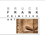 Bruce Frank Primitive Art Gallery